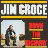 jim croce down the highway