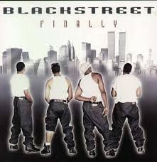 blackstreet finally