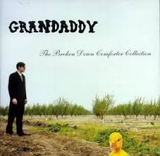 Grandaddy - Kim You Bore Me To Death