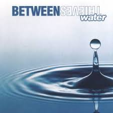 Between Thieves - Water