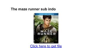 film maze runner 2 full movie subtitle indonesia the maze runner sub indo google docs