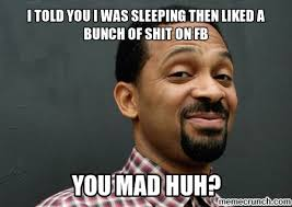Mike Epps Memes - epps mad huh