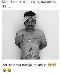 2pac Meme - south london corner shop owners be like 2pac as salamu alaykum my g