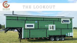 Tiny House On Gooseneck Trailer by The Lookout Youtube