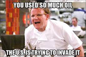 Oil Meme - gordon ramsay angry kitchen meme 002 oil invade comics and memes