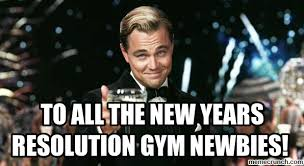 New Years Gym Meme - all the new years resolution gym newbies