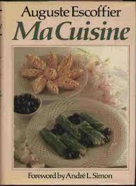 cuisine escoffier ma cuisine auguste escoffier marion howells vyvyan