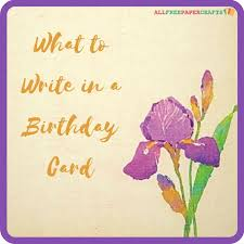cards best birthday wishes what to write in a birthday card allfreepapercrafts