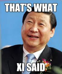 Meme China - that s what the president of china said that s what she said