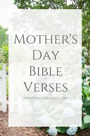 bible verses about mothers and motherhood for mothers fathers