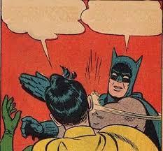 Batman And Robin Slap Meme - meme maker batman slaps robin generator