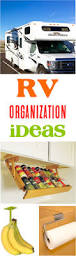 24 Easy Rv Organization Tips by 50 Rv Organization Ideas Space Saving Hacks Never Ending Journeys