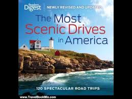 best scenic road trips in usa travel book review the most scenic drives in america newly revised