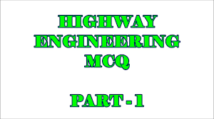 civil engg mcq highway engineering 100 objective questions and