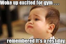Gym Rest Day Meme - july 10 2016 crossfit kilo