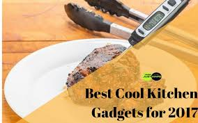Cool Kitchen Gadgets Best Cool Kitchen Gadgets For 2017 L Why Your Need This