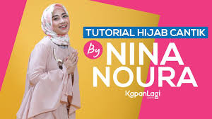 tutorial hijab noura tutorial hijab cantik untuk silaturahmi ala nina noura youtube