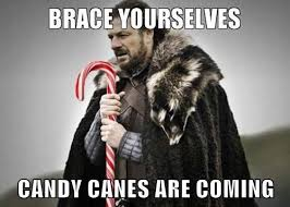 Brace Meme - brace yourselves candy canes are coming funny candy meme image