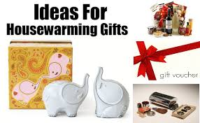 Gifts For House Warming Ideas For Housewarming Gifts Some Of The Best Housewarming Gifts