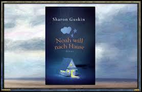 Haus E Noah Will Nach Hause U201c Von Sharon Guskin Astrolibrium
