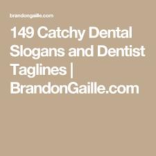 151 catchy dental slogans and dentist taglines dental dental
