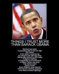 President Obama Meme - the things we trust far more than barack obama meme