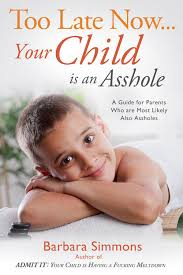 Funny Toddler Memes - your child is an asshole better book titles know your meme