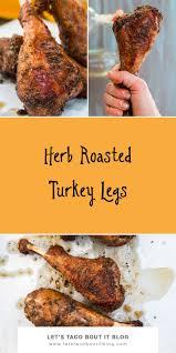 best 25 roasted turkey legs ideas on turkey leg