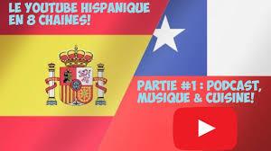 chaines de cuisine tyleronyoutube le hispanique en 8 chaînes 1 3 podcast