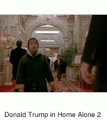 donald trump home 25 best memes about donald trump in home alone 2 donald trump