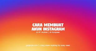 cara membuat instagram baru di komputer cara membuat akun instagram panjinulis com eksis menulis