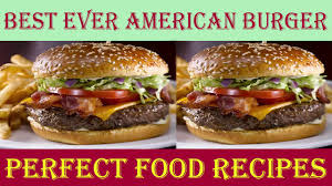 how to make american burger best ever american burgers recipe in