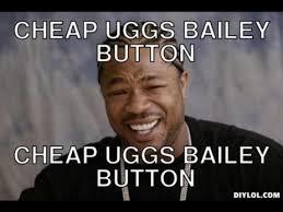 Xzibit Meme Generator - xzibit yo dawg meme generator cheap uggs bailey button 图片照片从