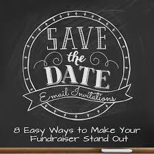 save the date emails save the date email invites 8 easy ways to make your fundraiser