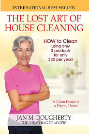 cleaning methodology the lost art of house cleaning