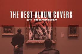 best photo album the best album covers of 2015 complex
