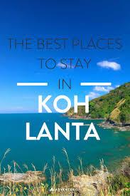 where to stay in koh lanta thailand best hotels u0026 hostels