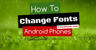 android font 5 methods how to change android fonts without root 2018
