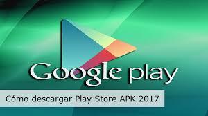 descargar apk de play store descargar play store apk 2017 artescritorio