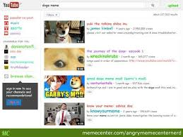 Youtube Doge Meme - search in youtube doge meme and you got this by