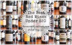 best red wines under 20 reverse wine snob