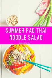 summer pad thai noodle salad sarah kay hoffman