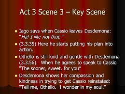 themes in othello act 1 scene 3 act 3 scene 3 key scene act 3 scene 3 key scene iago says when