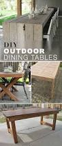 Building Outdoor Wood Tables by Best 25 Outdoor Dining Tables Ideas On Pinterest Patio Tables