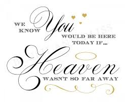 in memory of printable wedding in memory of loved one we you would be here