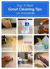 Grout Cleaning Tips Top 10 Best Grout Cleaning Tips On Hometalk Http Www