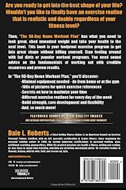 home work out plans the 90 day home workout plan a total body fitness program for