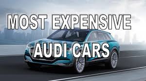 audi costly car 5 most expensive audi cars in the with price 2017