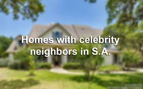 Where Do Celebrities Live In California - 9 homes that come with celebrity neighbors in san antonio san