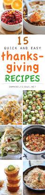 15 and easy thanksgiving recipes damn delicious
